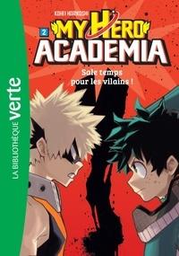 Kohei Horikoshi - My Hero Academia Tome 2 : Sale temps pour les vilains !.