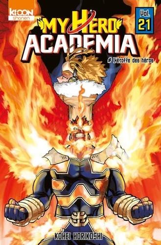 Kohei Horikoshi - My Hero Academia Tome 21 : L'étoffe des héros.
