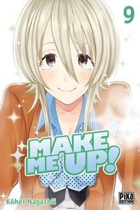 Téléchargez des manuels gratuitement en ligne Make me up! Tome 9 par Kôhei Nagashii in French 9782811651596
