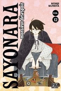 Kohji Kumeta - Sayonara, monsieur désespoir Tome 12 : .