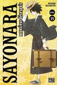 Kohji Kumeta - Sayonara, monsieur désespoir Tome 15 : .