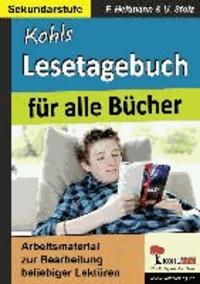 Kohls Lesetagebuch für alle Bücher - Arbeitsmaterial zur Bearbeitung beliebiger Lektüren.
