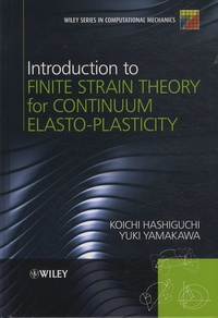 Introduction to Finite Strain Theory for Continuum Elasto-Plasticity.pdf