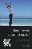 Koichi Tohei - Bien vivre, c'est simple ! - Le ki, la santé et vous.