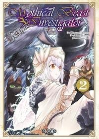 Kôichirô Hoshino et Keishi Ayasato - Mythical beast Investigator Tome 2 : .