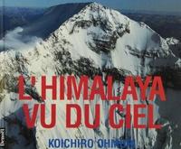 Koichiro Ohmori - L'Himalaya vu du ciel.