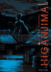 Koji Matsumoto - Higanjima, l'ile des vampires T04.