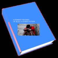 Kokouvi Mawulé D'ALMEIDA - A FEMINIST READING OF ALEX LA GUMA'S FICTION.