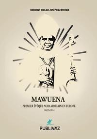 Kokouvi Wolali Joseph Afatchao - Mawuena - Premier Evêque noir africain en Europe.