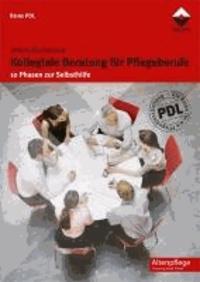 Kollegiale Beratung für Pflegeberufe - 10 Phasen zur Selbsthilfe.
