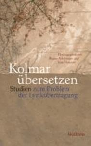 Kolmar übersetzen - Studien zum Problem der Lyrikübertragung.