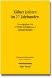Kölner Juristen im 20. Jahrhundert - Beiträge zu einer Ringvorlesung an der Universität zu Köln, Sommersemester 2010 und Wintersemester 2010/2011.
