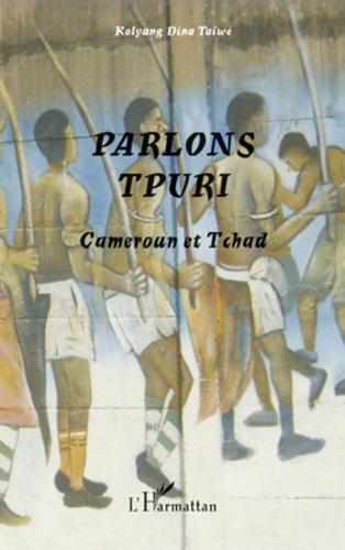Kolyang Dina Taïwé - Parlons tpuri.