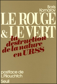 Komarov - Le rouge et le vert - La destruction de la nature en URSS.