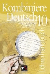 Kombiniere Deutsch 10 Bayern. Lehrerhandbuch - Lese- und Sprachbuch für Realschulen in Bayern.