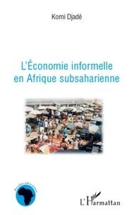 Komi Djadé - L'économie informelle en Afrique Subsaharienne.