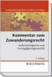 Kommentar zum Zuwanderungsrecht - Aufenthaltsgesetz und Freizügigkeitsgesetz/EU.