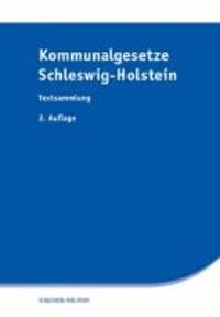 Kommunalgesetze Schleswig-Holstein - Textsammlung.