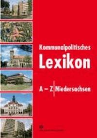 Kommunalpolitisches Lexikon A - Z Niedersachsen.