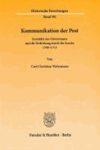 Kommunikation der Pest - Seestädte des Ostseeraums und die Bedrohung durch die Seuche 1708-1713.