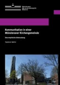 Kommunikation in einer Münsteraner Kirchengemeinde - Eine empirische Untersuchung.