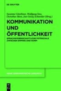 Kommunikation und Öffentlichkeit - Sprachwissenschaftliche Potenziale zwischen Empirie und Norm.