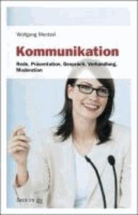 Kommunikation - Rede, Präsentation, Gespräch, Verhandlung, Moderation.