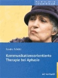 Kommunikationsorientierte Therapie bei Aphasie.