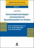 Kommunikationsstrategien und Anzeichen für Sprachbewusstheit von Kindern - beim Französischlernen in einer Kindertagesstätte in der Rheinschiene.