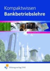 Kompaktwissen Bankbetriebslehre. Lehr-/Fachbuch.