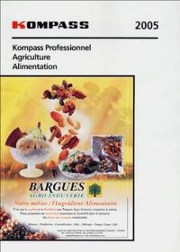 Kompass - Kompass professionnel 2005 Agriculture-Alimentation.