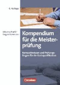 Kompendium für die Meisterprüfung - Kompaktwissen und Prüfungsfragen für die Basisqualifikation.