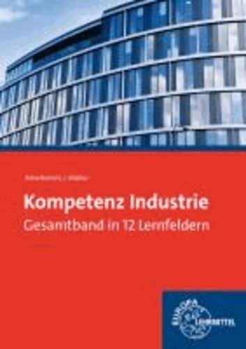 Kompetenz Industrie in 12 Lernfeldern - Gesamtband.