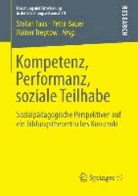 Kompetenz, Performanz, soziale Teilhabe - Sozialpädagogische Perspektiven auf ein bildungstheoretisches Konstrukt.