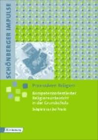 Kompetenzorientierter Religionsunterricht in der Grundschule - Beispiele aus der Praxis.