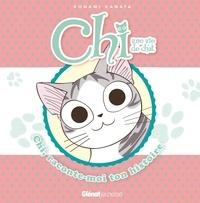 Konami Kanata - Chi, une vie de chat  : Chi, raconte-moi ton histoire.