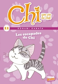 Konami Kanata - Chi, une vie de chat Tome 11 : Les escapades de Chi.