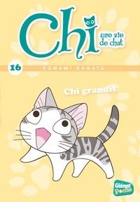 Konami Kanata - Chi, une vie de chat Tome 16 : Chi grandit.