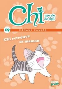 Konami Kanata - Chi, une vie de chat Tome 19 : Chi retrouve sa maman.