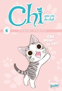 Konami Kanata - Chi, une vie de chat Tome 5 : Chi pour la vie !.