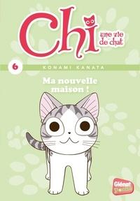 Konami Kanata - Chi, une vie de chat Tome 6 : Ma nouvelle maison !.