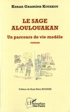 Konan Gnamien Kouakou - Le sage aloulouakan - Un parcours de vie modèle.