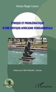 Konan Roger Langui - Ethique et problématique d'une critique africaine fondamentale.