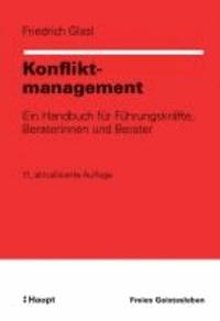 Konfliktmanagement - Ein Handbuch für Führungskräfte, Beraterinnen und Berater.