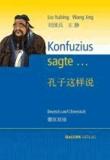 Konfuzius sagte... - Deutsch und Chinesisch.