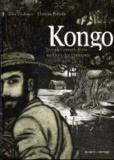 Kongo - Joseph Conrads Reise ins Herz der Finsternis.