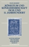 Königtum und Königsherrschaft im 10. und 11. Jahrhundert.