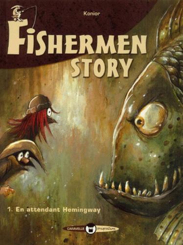 Konior - Fishermen story Tome 1 : En attendant Hemingway.