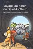 Konrad Beck - Voyage au coeur du Saint-Gothard - Le nouveau tunnel ferroviaire en images.