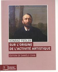 Konrad Fiedler - Sur l'origine de l'activité artistique.